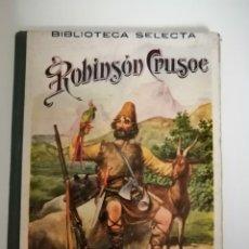 Libros antiguos: ROBINSON CRUSOE. BIBLIOTECA SELECTA. 25 DE FEBRERO DE 1918. Lote 232066545