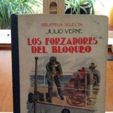Libros antiguos: LOS FORZADORES DEL BLOQUEO - JULIO VERNE. Lote 232124470