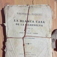 Libros antiguos: ANTIGUO LIBRO LA BLANCA CASA DE LA MARESELVA POR JOSEP M. FOLCH I TORRES JOAN G. JUNCEDA AÑO1932. Lote 233460720