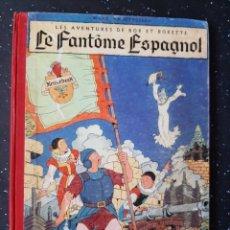 Libros antiguos: LAS AVENTURAS DE BOB ET BONETE LE FANTOME ESPAGGNOL.1956. Lote 234339070