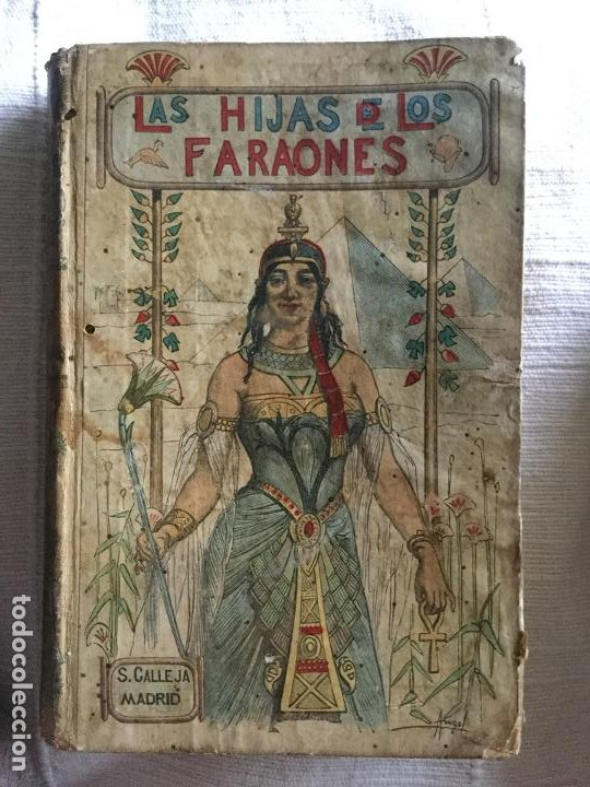 LAS HIJAS DE LOS FARAONES - S. CALLEJA - EMILIO SALGARI - 252P. 17X12 (Libros Antiguos, Raros y Curiosos - Literatura Infantil y Juvenil - Novela)