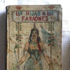 Libros antiguos: LAS HIJAS DE LOS FARAONES - S. CALLEJA - EMILIO SALGARI - 252P. 17X12. Lote 234739700