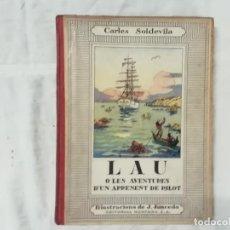 Livros antigos: LAU O LES AVENTURES D'UN APRENENT DE PILOT - CARLES SOLDEVILA / JUNCEDA - 2ª ED. 1933 - MENTORA -(L). Lote 235059430