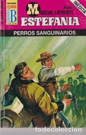 NOVELA ESTEFANIA B HEROES DEL OESTE TÍTULO PERROS SANGUINARIOS Nº640 (Libros Antiguos, Raros y Curiosos - Literatura Infantil y Juvenil - Novela)