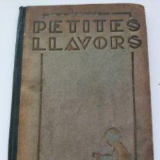 Libros antiguos: PETITE LLAVORS .ANICET VILLAR .AÑO 1932. Lote 235387215