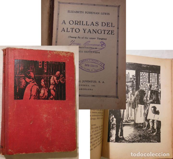 A ORILLAS DEL ALTO YANGTZE. 1935 ELIZABETH FOREMAN LEWIS (Libros Antiguos, Raros y Curiosos - Literatura Infantil y Juvenil - Novela)