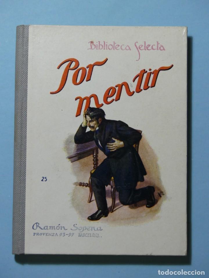 BIBLIOTECA SELECTA - POR MENTIR - EDITORIAL SOPENA 1935 - ILUSTRACIONES B/N Y COLOR - EXCELENTE VER (Libros Antiguos, Raros y Curiosos - Literatura Infantil y Juvenil - Novela)