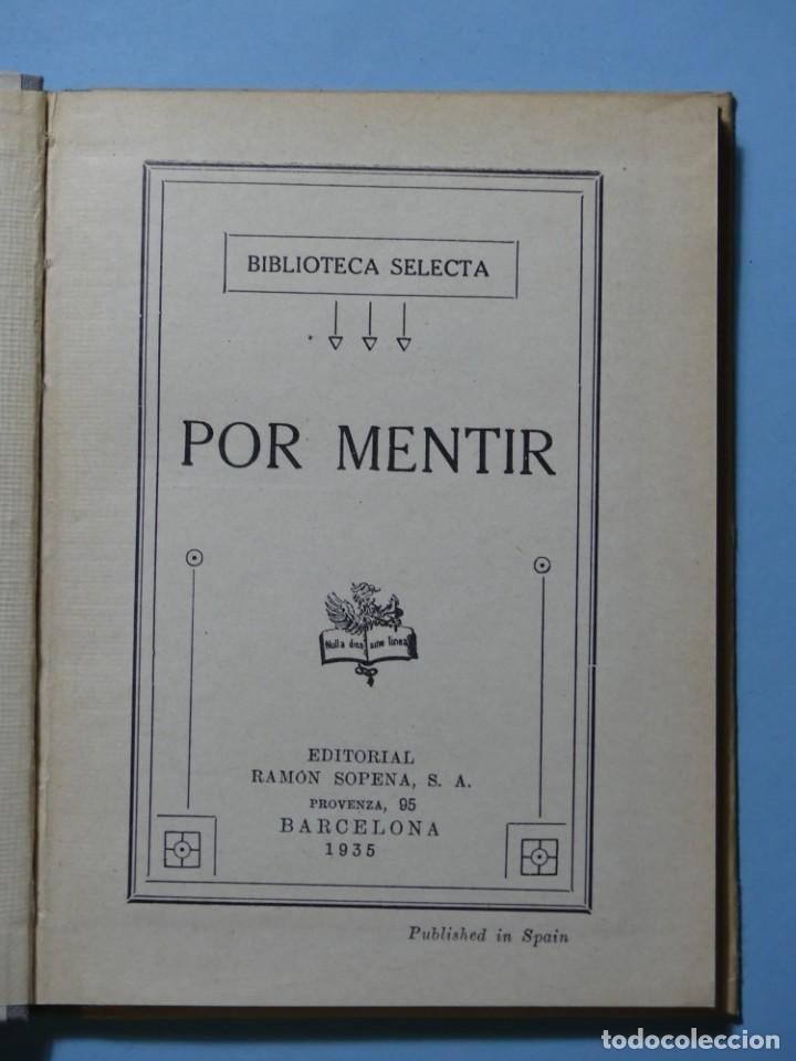 Libros antiguos: BIBLIOTECA SELECTA - POR MENTIR - EDITORIAL SOPENA 1935 - ILUSTRACIONES B/N Y COLOR - EXCELENTE VER - Foto 2 - 236061720