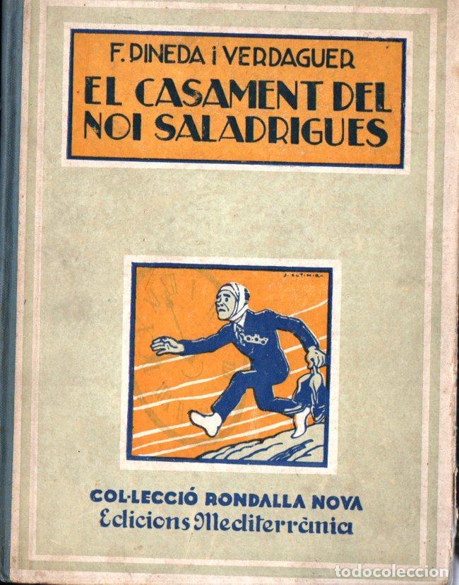 PINEDA I VERDAGUER : EL CASAMENT DEL NOI SALADRIGAS (RONDALLA NOVA MEDITERRÀNIA) (Libros Antiguos, Raros y Curiosos - Literatura Infantil y Juvenil - Novela)