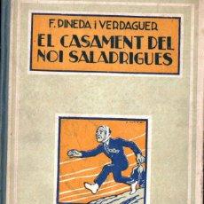 Libros antiguos: PINEDA I VERDAGUER : EL CASAMENT DEL NOI SALADRIGAS (RONDALLA NOVA MEDITERRÀNIA). Lote 236220780
