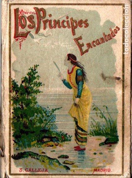 Libros antiguos: LOS PRÍNCIPES ENCANTADOS (CALLEJA) - Foto 2 - 236221760