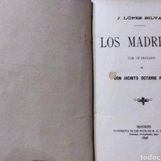 Libros antiguos: LOS MADRILES .J LÓPEZ SILVA.1896. Lote 244444915