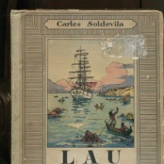 Libros antiguos: CARLES SOLDEVILA. LAU O LES AVENTURES D'UN APRENENT DE PILOT. JUNCEDA. ED. MENTORA.. Lote 244488165