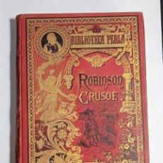 Libros antiguos: ROBINSON CRUSOE. BIBLIOTECA PERLA. SATURNINO CALLEJA. Lote 244529890