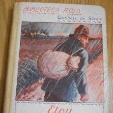 Libros antiguos: ELOY EL VAGABUNDO POR LA SRA CONDESA DE SEGUR. 1932. VERSIÓN CASTELLANA DE CAMILA MONER. Lote 244542340