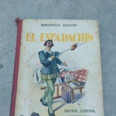 Libros antiguos: EL ESPADACHÍN DE RAMÓN SOPENA. N°5. BIBLIOTECA SELECTA. 1930. Lote 245485005