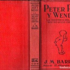 Livros antigos: J. M. BARRIE : PETER PAN Y WENDY - EDITORIAL JUVENTUD, 1932. Lote 249349410