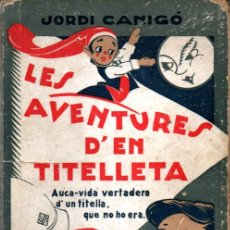 Livros antigos: JORDI CANIGÓ : LES AVENTURES DEN TITELLETA (BONAVÍA, S.F.) EN CATALÀ. Lote 252009275