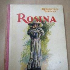 Libros antiguos: ROSINA 1936 BIBLIOTECA SELECTA DE SOPENA CON 74 PÁGINAS ILUSTRADO ENCUADERNACIÓN ORIGINAL EN CARTONÉ. Lote 254349335