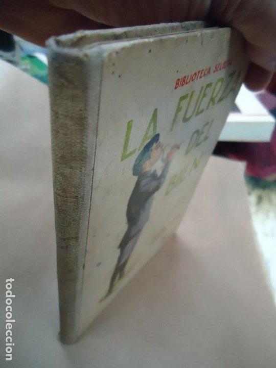 Libros antiguos: LA FUERZA DEL BIEN 1934 BIBLIOTECA SELECTA DE SOPENA CON 78 PÁGINAS ILUSTRADO ENCUADERNACIÓN ORIGINA - Foto 2 - 254353595