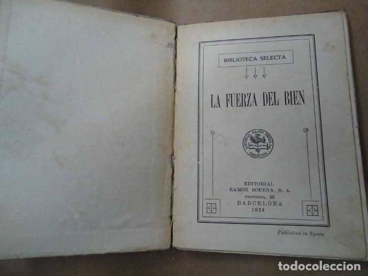 Libros antiguos: LA FUERZA DEL BIEN 1934 BIBLIOTECA SELECTA DE SOPENA CON 78 PÁGINAS ILUSTRADO ENCUADERNACIÓN ORIGINA - Foto 3 - 254353595