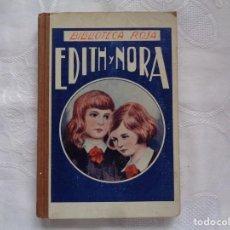 Libros antiguos: EDITH Y NORA. POR UNA RELIGIOSA DEL INSTITUTO FILIPENSE DE BARCELONA. 1933. 2ª EDICIÓN. ILUSTRADO.. Lote 254437985