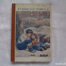 Libros antiguos: FRANCISCO FINN, S.J. EL ANILLO DE DIAMANTES. 1925. 2ª EDICIÓN. ILUSTRADO.. Lote 254441190