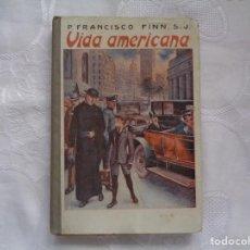 Libros antiguos: FRANCISCO FINN, S.J. VIDA AMERICANA. 1925. SEGUNDA EDICIÓN. ILUSTRADO.. Lote 254444380