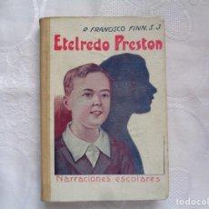 Libros antiguos: FRANCISCO FINN, S.J. ETELREDO PRESTON. 1928. SEGUNDA EDICIÓN.ILUSTRADO.. Lote 254445565