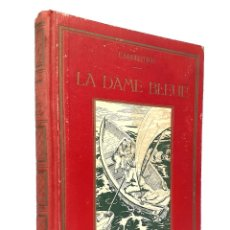 Libros antiguos: 1900 - ANTIGUA NOVELA INFANTIL ILUSTRADA - LA DAMA AZUL - EMILIE CARPENTIER - 28 X 21 CM.. Lote 254922030