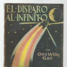 Libros antiguos: EL DISPARO AL INFINITO, 1930, JUVENTUD, PRIMERA EDICIÓN. COLECCIÓN A.T.. Lote 255371445