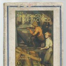 Libros antiguos: LOS NÁUFRAGOS DEL PACIFICO 4, 1928, JUVENTUD, PRIMERA EDICIÓN. COLECCIÓN A.T.. Lote 255372610