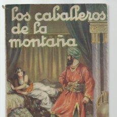 Libros antiguos: LOS CABALLEROS DE LA MONTAÑA, 1933, JUVENTUD, PRIMERA EDICIÓN. COLECCIÓN A.T.. Lote 255372880