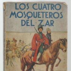 Libros antiguos: LOS CUATRO MOSQUETEROS DEL ZAR, 1934, JUVENTUD, PRIMERA EDICIÓN. COLECCIÓN A.T.. Lote 255373120