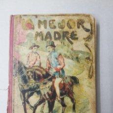 Libros antiguos: LA MEJOR MADRE, EMILIO PÉREZ VIDAL. Lote 260819185