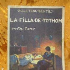 Libros antiguos: A FILLA DE TOTHOM - BIBLIOTECA GENTIL - JOSEP MARIA FOLCH I TORRES Nº 43. Lote 260830545