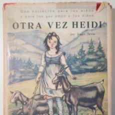 Livros antigos: SPYRI, JUANA - OTRA VEZ HEIDI - BARCELONA 1935 - ILUSTRADO. Lote 260855120