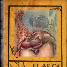 Libros antiguos: WALKER Y BOUMPHREY : EL ARCA DE NOÉ (JUVENTUD, 1930) ILUSTRACIONES DE LLAVERÍAS. Lote 260863120
