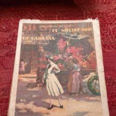 Libros antiguos: EL NOSTRE GOIG DE CADA DIA PER JOSEP MARIA FOLCH I TORRES BIBLIOTECA GENTIL 1930 CATALA. Lote 261853530