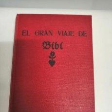 Libros antiguos: EL GRAN VIAJE DE BIBI (KARIN MICHAELIS) 1ª EDICIÓN ABRIL 1935. Lote 262026455