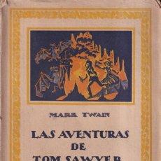 Libros antiguos: LAS AVENTURAS DE TOM SAWYER - MARK TWAIN - EDITORIAL CALPE 1923. Lote 262182720