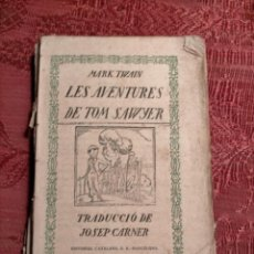 Libros antiguos: LES AVENTURES DE TOM SAWYER, PER MARK TWAIN, TRADUCCIÓ DE JOSEP CARNER EDITORIAL CATALANA BARCELONA. Lote 262599105