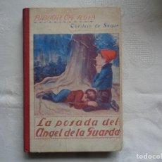 Libros antiguos: CONDESA DE SÉGUR. LA POSADA DEL ÁNGEL DE LA GUARDA. 1930. ILUSTRADO.. Lote 263080265