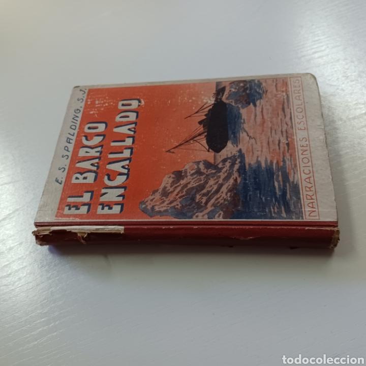 Libros antiguos: EL BARCO ENCALLADO - P. ENRIQUE S. SPALDING 1933 NARRACIONES ESCOLARES - Foto 8 - 267871749