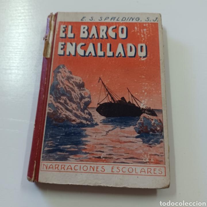 Libros antiguos: EL BARCO ENCALLADO - P. ENRIQUE S. SPALDING 1933 NARRACIONES ESCOLARES - Foto 9 - 267871749