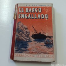 Libros antiguos: EL BARCO ENCALLADO - P. ENRIQUE S. SPALDING 1933 NARRACIONES ESCOLARES. Lote 267871749
