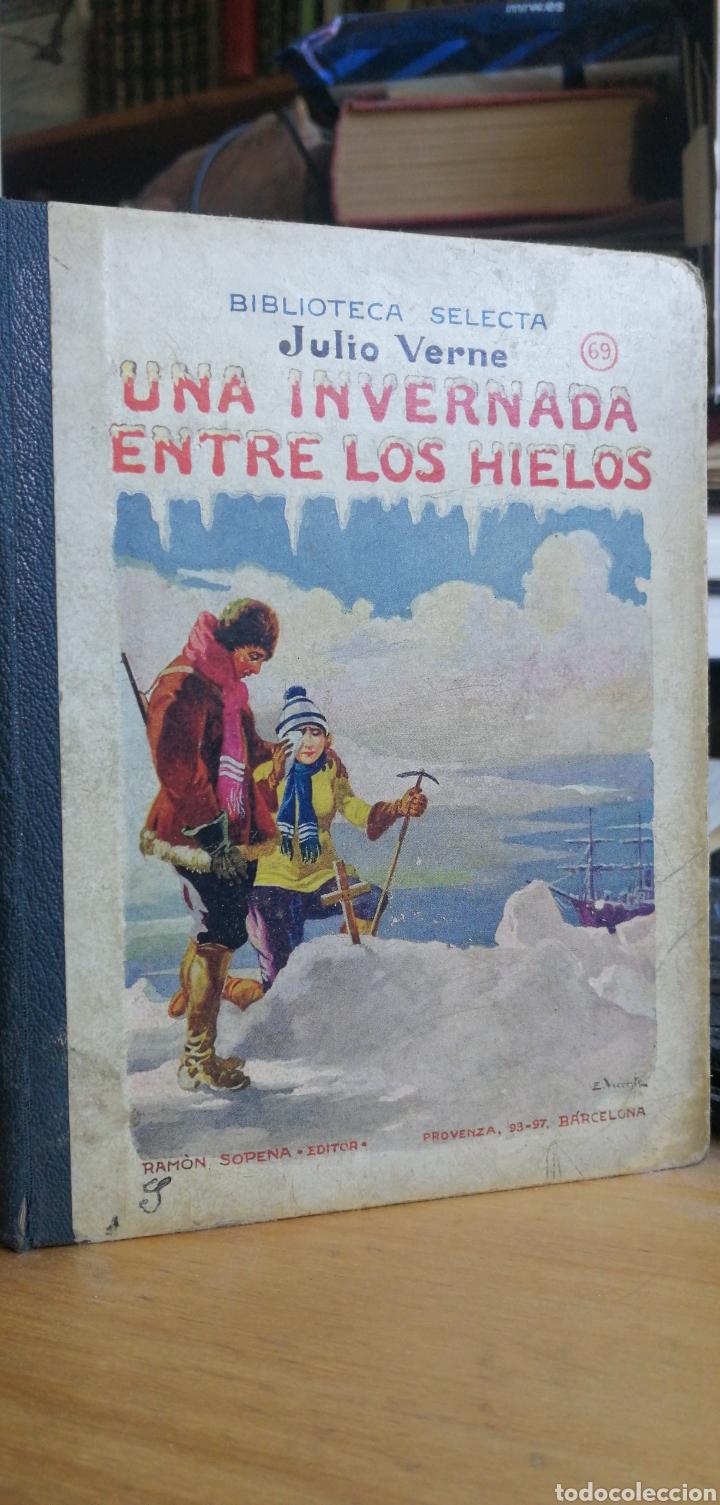 JULIO VERNE. UNA INVERNADA ENTRE LOS HIELOS. BIBLIOTECA SELECTA SOPENA Nº 69. AÑO 1932 IN 8º M 16,5X (Libros Antiguos, Raros y Curiosos - Literatura Infantil y Juvenil - Novela)