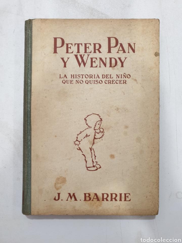 PETER PAN Y WENDY. EDITORIAL JUVENTUD QUINTA EDICIÓN 1934. J.M.BARRIE (Libros Antiguos, Raros y Curiosos - Literatura Infantil y Juvenil - Novela)