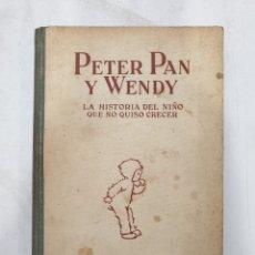 Libros antiguos: PETER PAN Y WENDY. EDITORIAL JUVENTUD QUINTA EDICIÓN 1934. J.M.BARRIE. Lote 267904054
