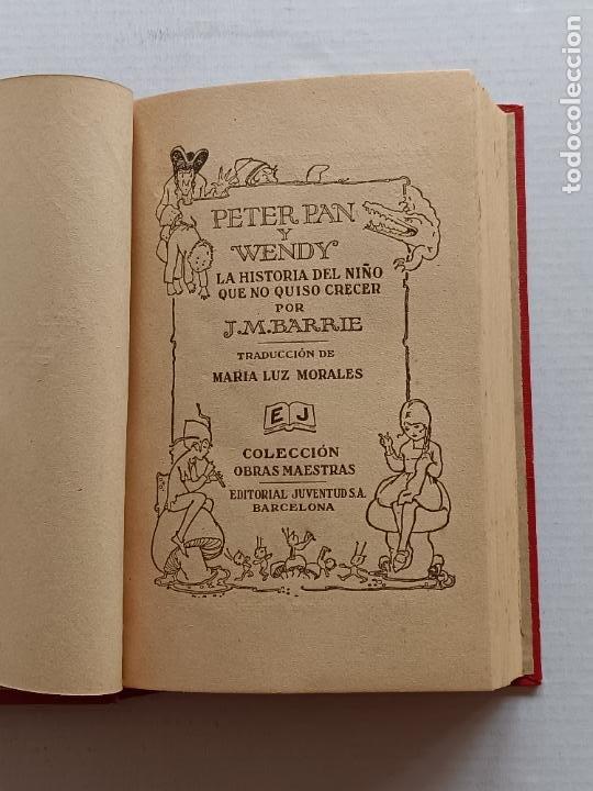 Libros antiguos: PETER PAN Y WENDY J.M.BARRIE EDITORIAL JUVENTUD 1925 1° EDICION - Foto 4 - 268600909